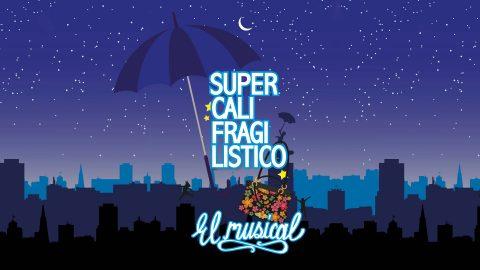 SUPERCALIFRAGILÍSTICO EL MUSICAL